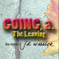 The Music of JD Warrick: GOING, A - THE LEAVING: Song Detail and MP3 Download Page