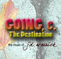 The Music of JD Warrick: Going, C: The Destination: Song Detail and MP3 Download page